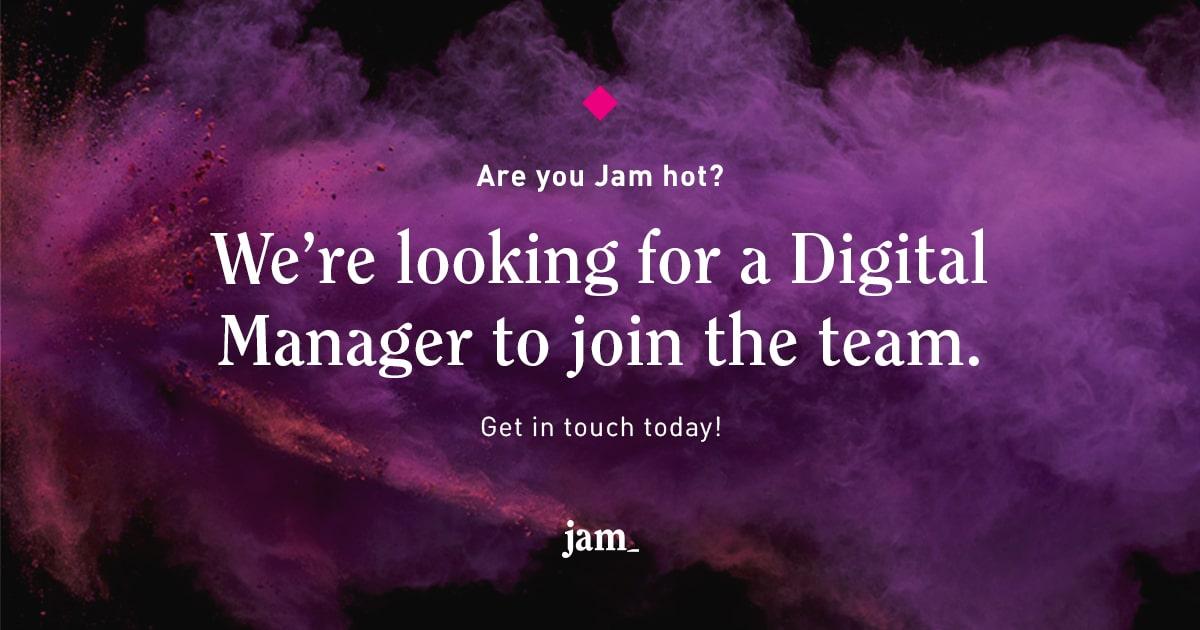 Jobs at Jam - Digital Manager